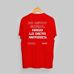 """Camiseta """"No estoy gordo, hago la dieta Matoses"""", Innoble 2021"""